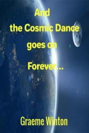 And the Cosmic Dance goes on Forever...