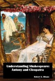 Understanding Shakespeare: Antony and Cleopatra