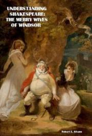 Understanding Shakespeare: The Merry Wives of Windsor