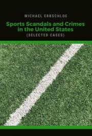 Sports Scandals and Crimes in the United States (selected cases)
