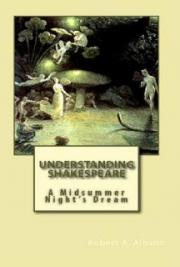 Understanding Shakespeare: A Midsummer Night's Dream