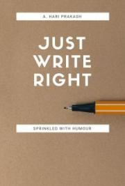 Just Write Right Volume I (Sprinkled with Humour)