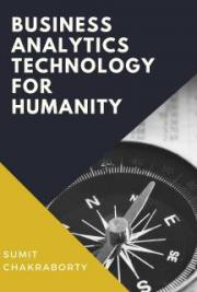Business Analytics Technology for Humanity