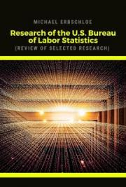 Research of the U.S. Bureau of Labor Statistics (Review of Selected Research)