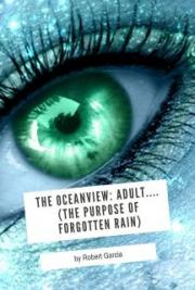 The Oceanview: Adult.... (The Purpose of Forgotten Rain)