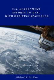 U.S. Government Efforts to Deal With Orbiting Space Junk