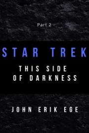 Star Trek: This Side of Darkness, Part Two