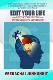 EDIT YOUR LIFE : Design Your Destiny and Say Goodbye to Depression
