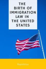 The Birth of Immigration Law in the United States