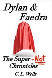 Dylan & Faedra - The Super-Not Chronicles