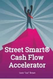 Street Smart® Cash Flow Accelerators