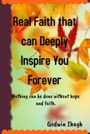 Real Faith that can Deeply Inspire You Forever