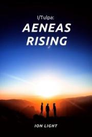 I/Tulpa: Aeneas Rising