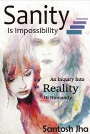 Sanity Is Impossibility