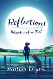 Reflections, Memoirs of a Fool