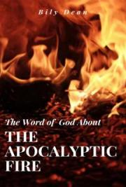 The Word of God About The Apocalyptic Fire