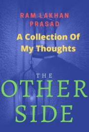 The Other Side: A Collection Of My Thoughts