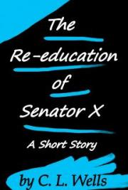 The Re-education of Senator X