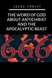 The Word of God about antichrist and the apocalyptic beast