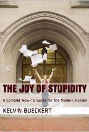 The Joy of Stupidity