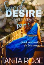 Sweet Desire Part 1 (Within Your Embrace series book 1)