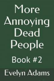 More Annoying Dead People (Book#2)