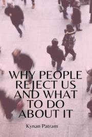Why People Reject Us and What to Do About It