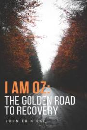 I Am Oz: The Golden Road to Recovery