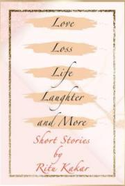 Love, Loss, Life, Laughter and more