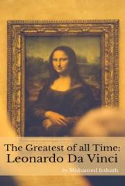 The Greatest of all Time: Leonardo Da Vinci