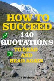 How To Succeed: 140 Quotations To Read And Read Again