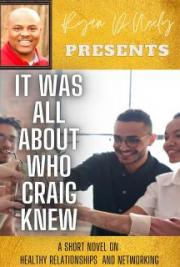 It Was All About Who Craig Knew