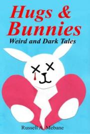 Hugs & Bunnies: Weird and Dark Tales