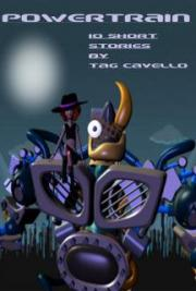 Powertrain: 10 Short Stories by Tag Cavello