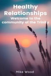 Healthy Relationships - Welcome to the community of the Trinity