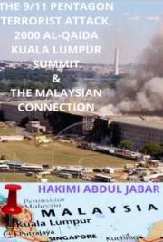 The 9/11 Pentagon Terrorist Attack, 2000 Al-Qaida Kuala Lumpur Summit and The Malaysian Connection