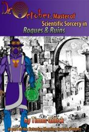 Dr. October, Master of Scientific Sorcery in Rogues & Ruins