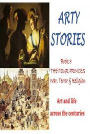 Arty Stories: THE FOUR PRINCES War, Terror & Religion