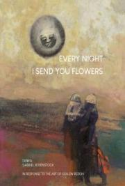 Every Night I Send You Flowers