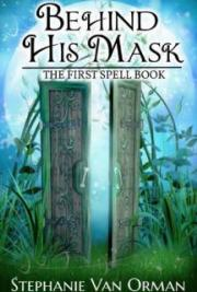 Behind His Mask: The First Spell Book