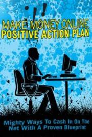 Make Money Online Positive Action