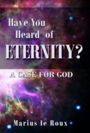Have You Heard About Eternity?