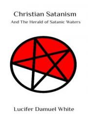Christian Satanism and The Herald of Satanic Waters