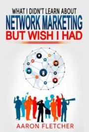 What I Didn't Learn About Affiliate Marketing but Wish I Had