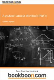 A YouTube Calculus Workbook (Part I)