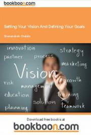 Setting Your Vision and Defining Your Goals