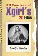 All Fourteen of Xgirl's X-Files Fanfic Stories