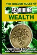 Golden Rule to Acquiring Wealth