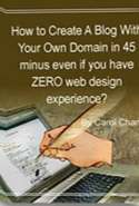 How to Create a Blog with Your own Domain in 45 Minutes Even if you Have Zero web Design Experience