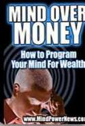 Mind Over Money How to Program Your Mind for Wealth